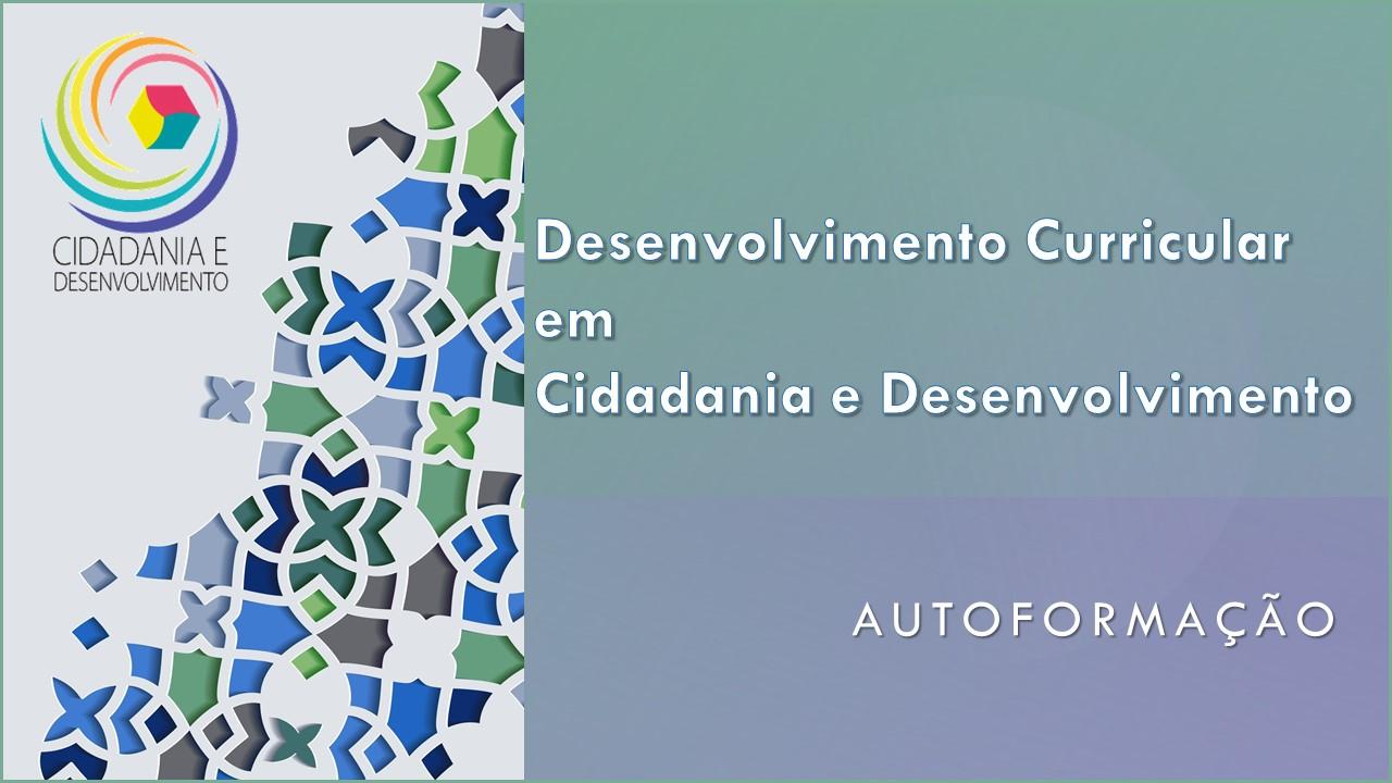 AUTOFORMAÇÃO - Desenvolvimento Curricular em Cidadania e Desenvolvimento