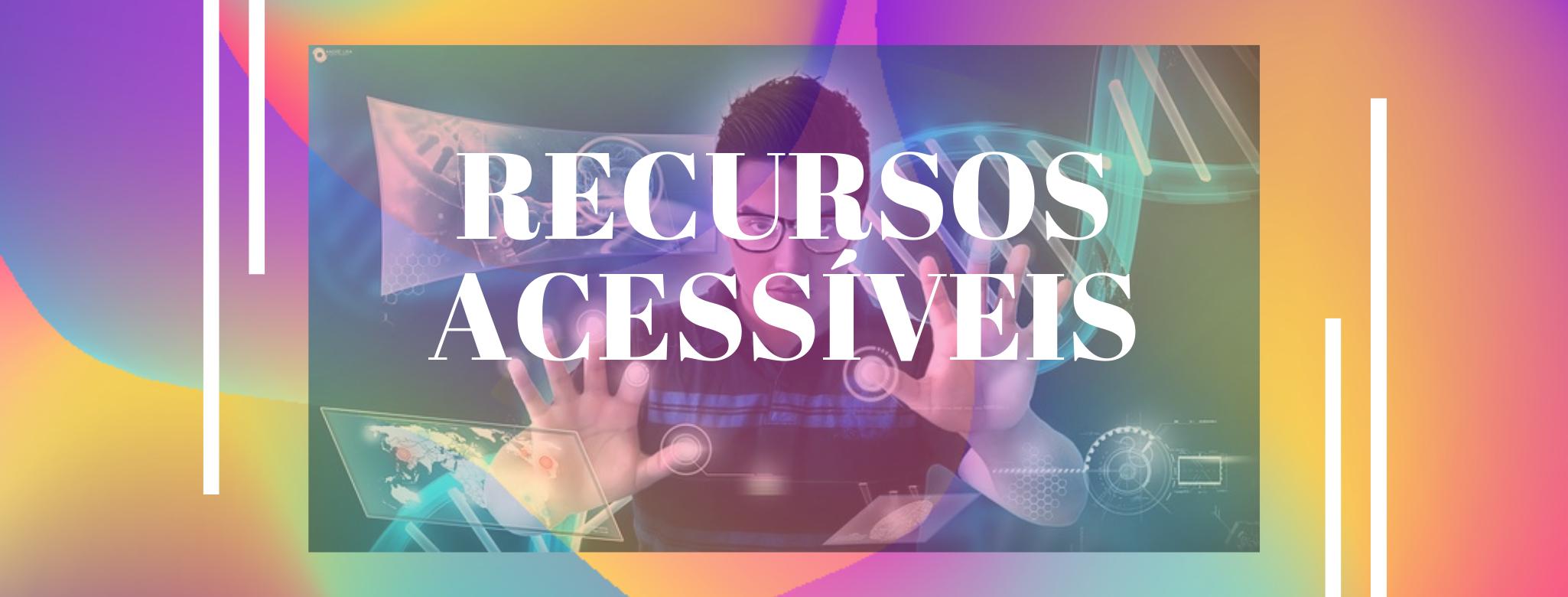 Repositório Recursos Acessíveis